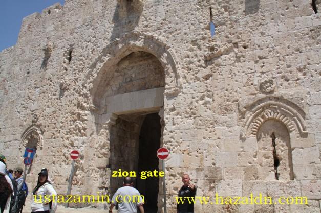Zion Gate. Pintu ini adalah pintu terakhir pertahanan orang Islam ketika Yahudi cuba menawan Jerusalem.